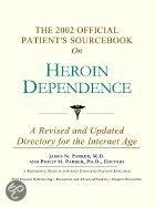 The 2002 Official Patient's Sourcebook on Heroin Dependence