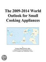 The 2009-2014 World Outlook for Small Cooking Appliances