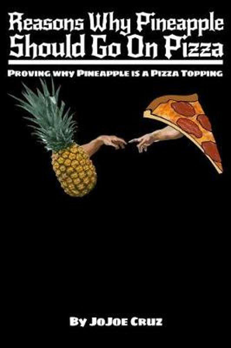 Reasons Why Pineapple Should Go on Pizza