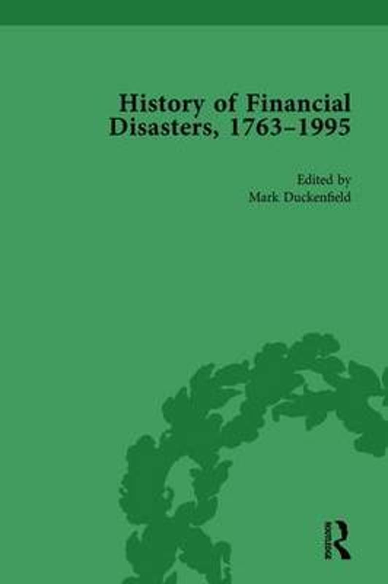 The History of Financial Disasters, 1763-1995 Vol 1