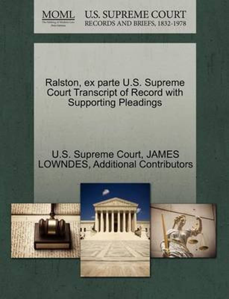 Ralston, Ex Parte U.S. Supreme Court Transcript of Record with Supporting Pleadings