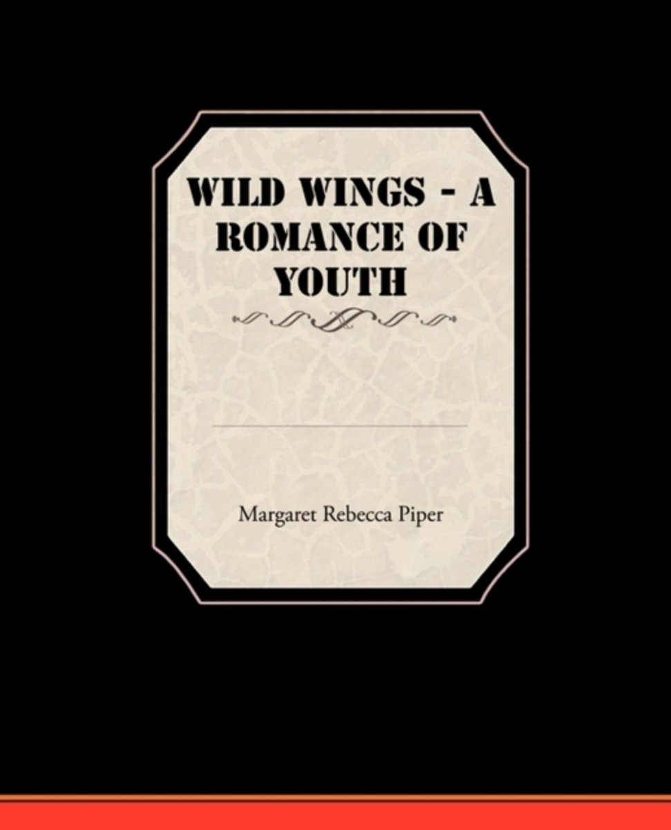 Wild Wings - A Romance of Youth