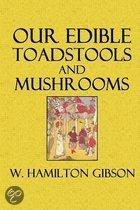 Our Edible Toadstools and Mushrooms