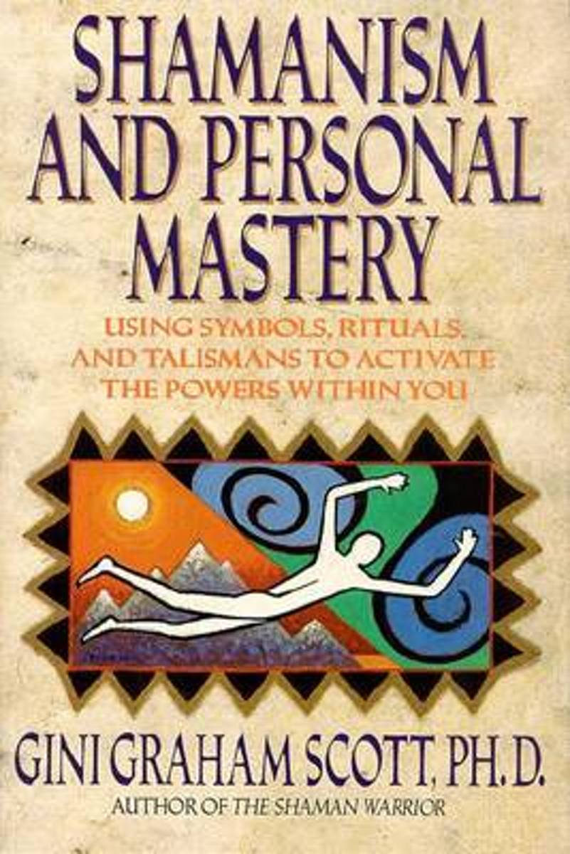 Shamanism and Personal Mastery