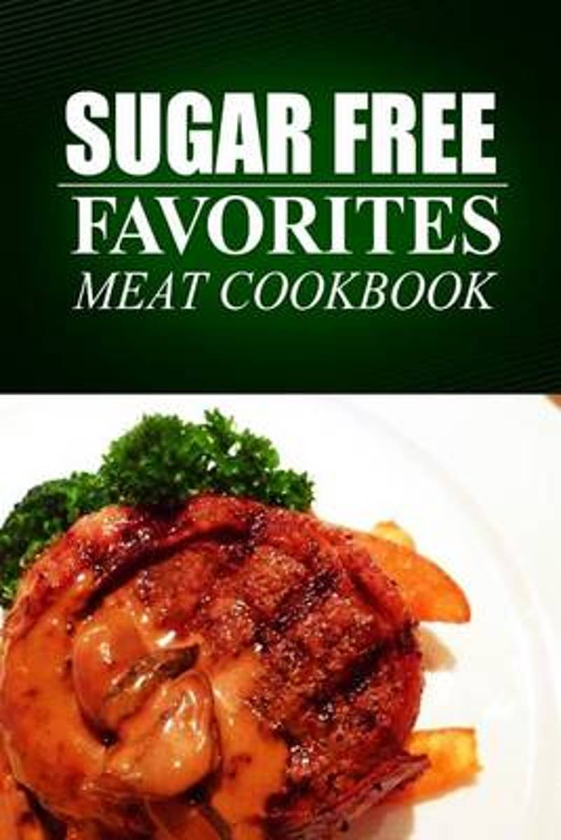 Sugar Free Favorites - Meat Cookbook