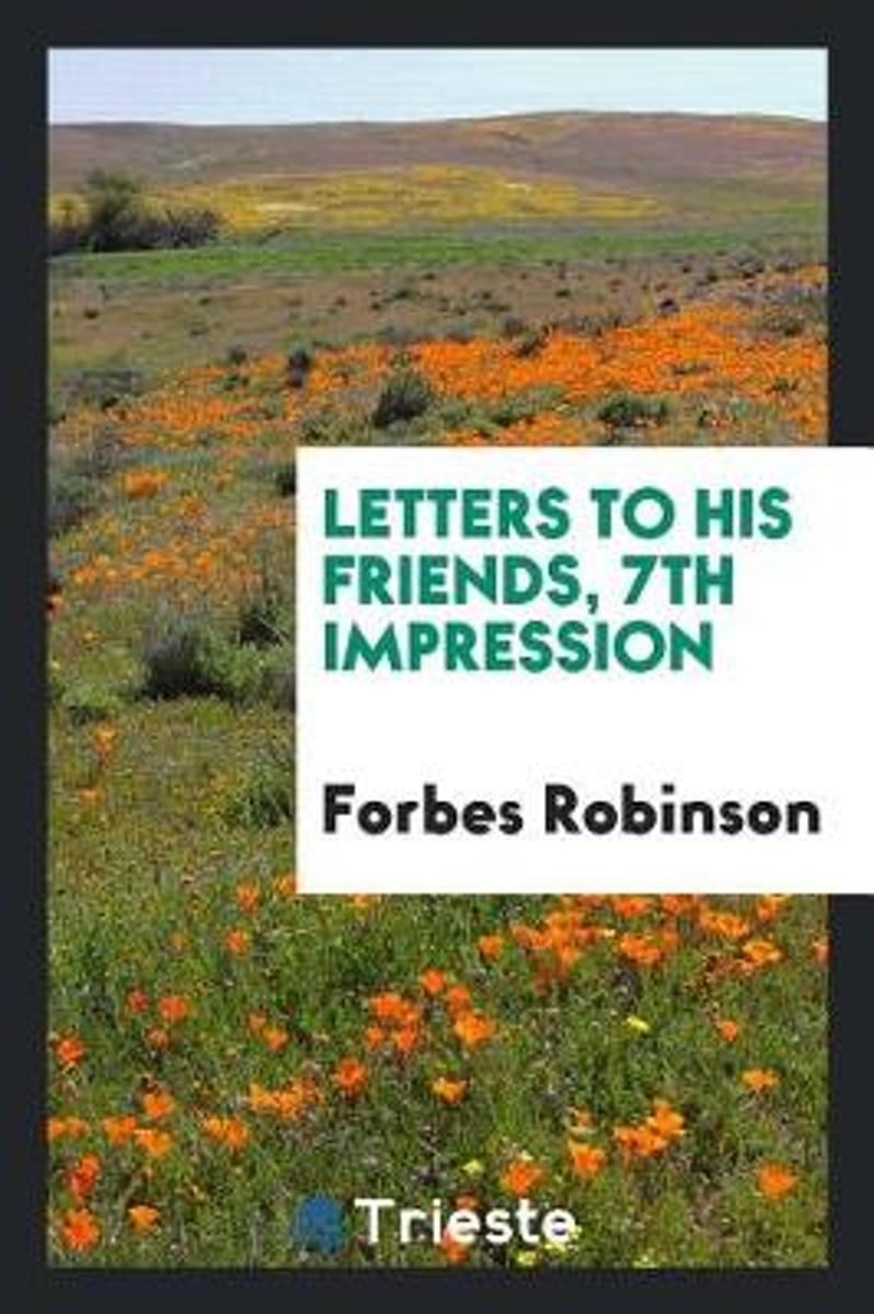 Letters to His Friends, 7th Impression