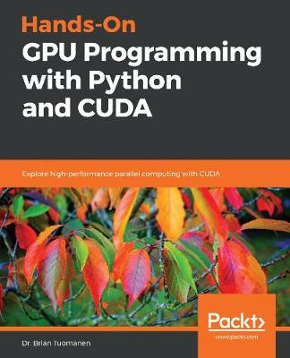 Hands-On GPU Programming with Python and CUDA 9781788993913