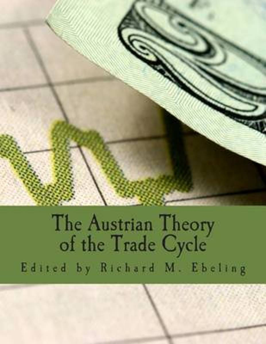 The Austrian Theory of the Trade Cycle