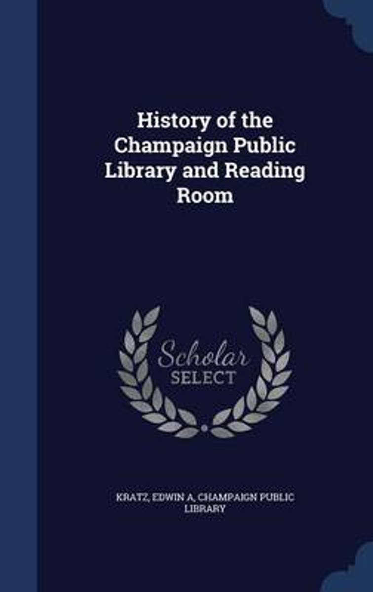 History of the Champaign Public Library and Reading Room