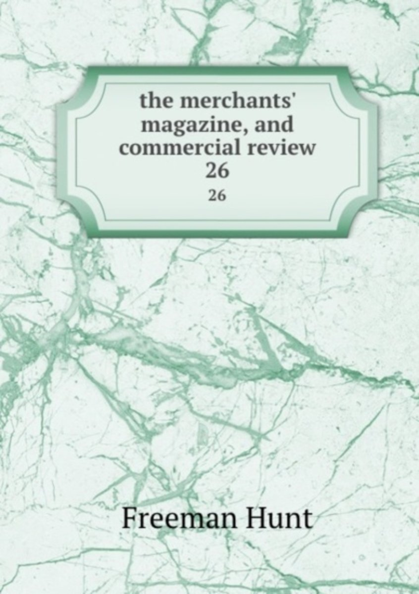 the Merchants' Magazine, and Commercial Review