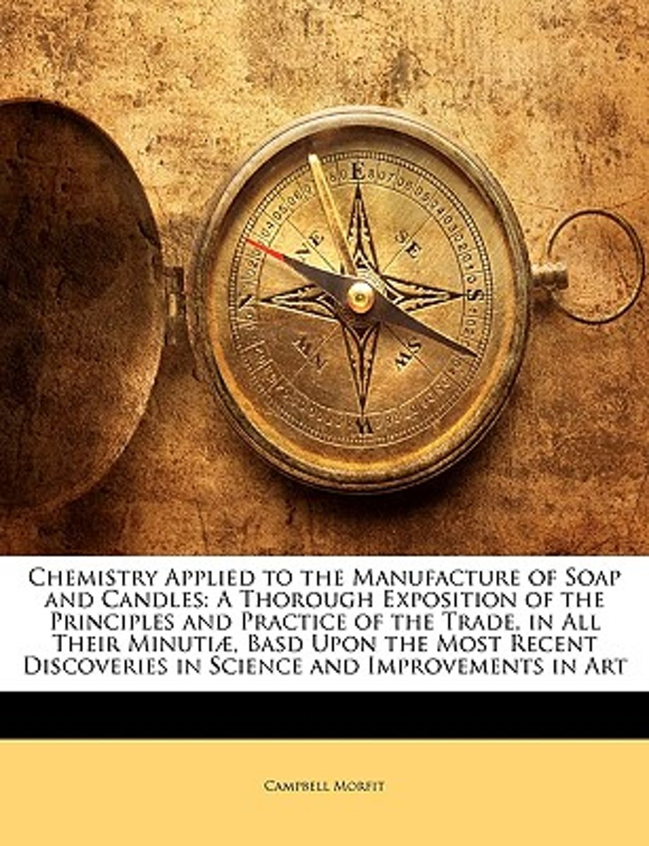 Chemistry Applied to the Manufacture of Soap and Candles
