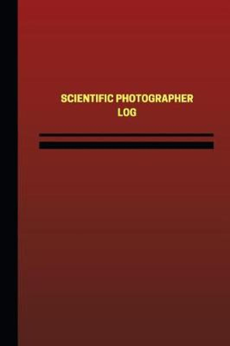 Scientific Photographer Log (Logbook, Journal - 124 Pages, 6 X 9 Inches)