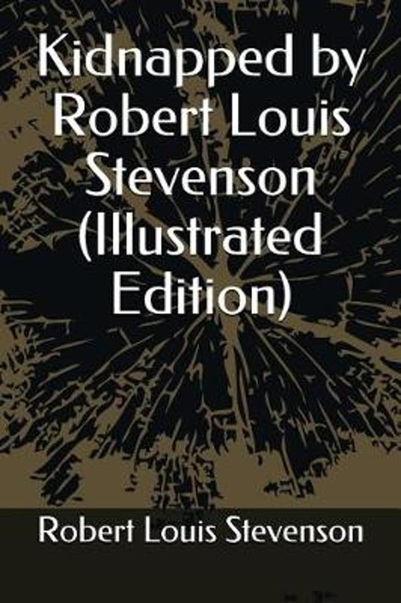 Kidnapped by Robert Louis Stevenson (Illustrated Edition)