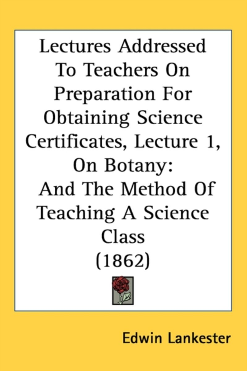 Lectures Addressed To Teachers On Preparation For Obtaining Science Certificates, Lecture 1, On Botany