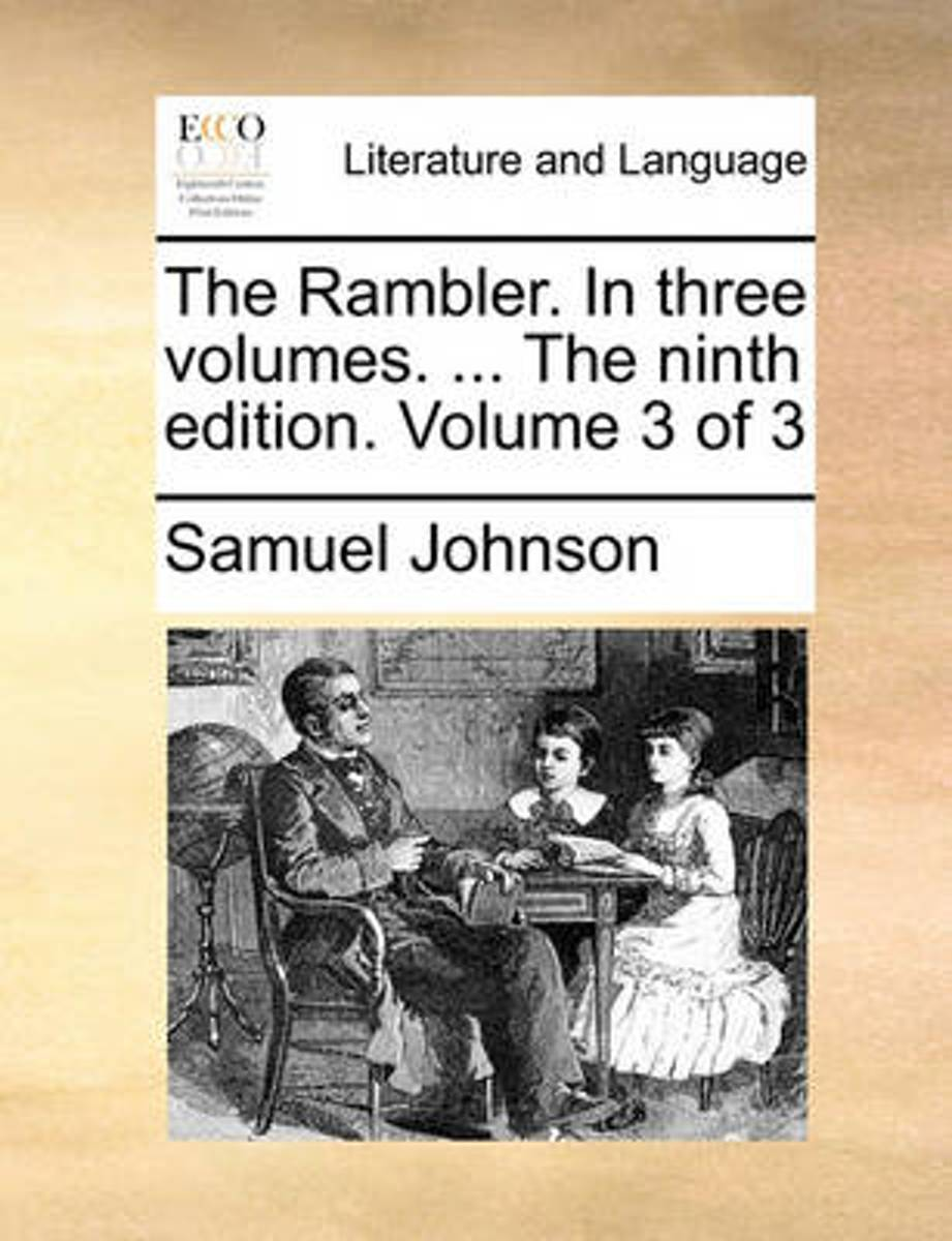 The Rambler. in Three Volumes. ... the Ninth Edition. Volume 3 of 3