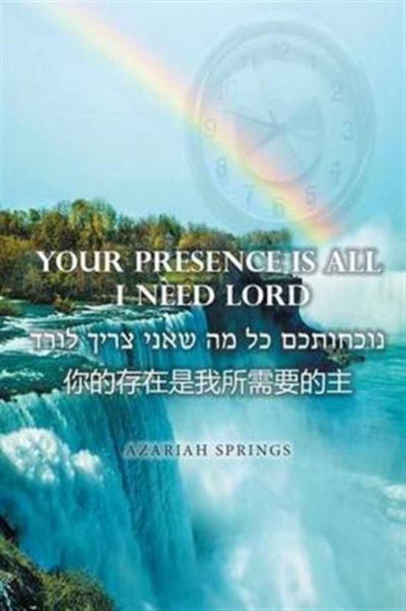 Your Presence Is All I Need Lord