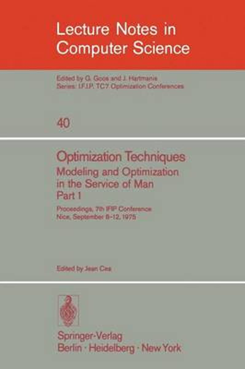 Optimization Techniques. Modeling and Optimization in the Service of Man