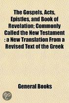 The Gospels, Acts, Epistles, And Book Of