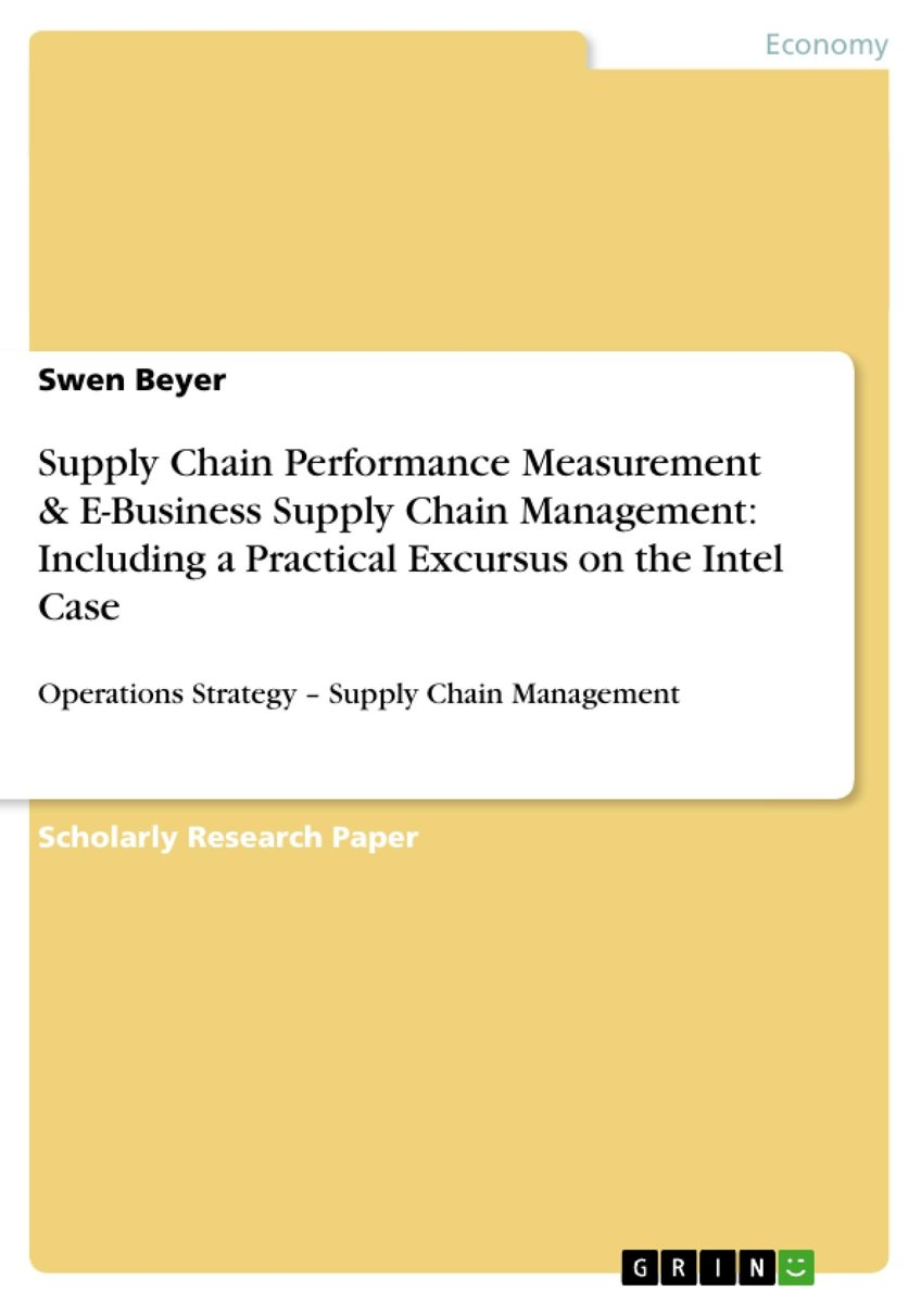 Supply Chain Performance Measurement & E-Business Supply Chain Management: Including a Practical Excursus on the Intel Case