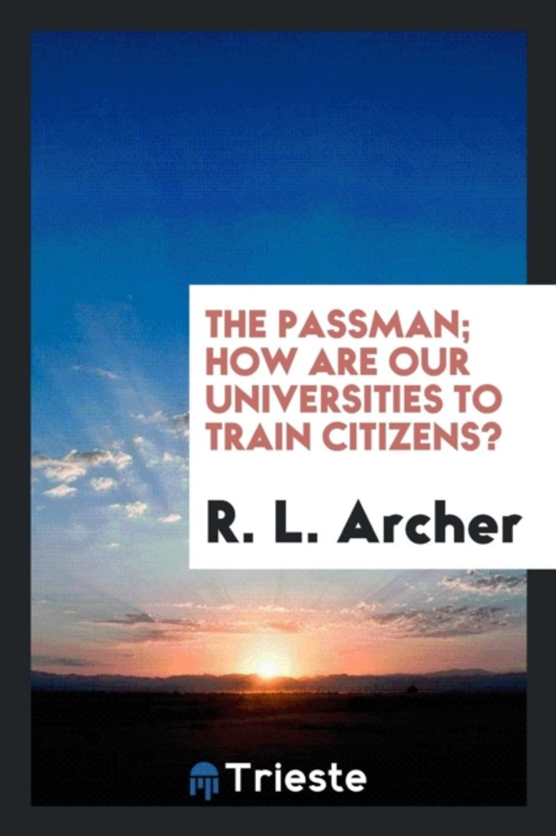 The Passman; How Are Our Universities to Train Citizens?