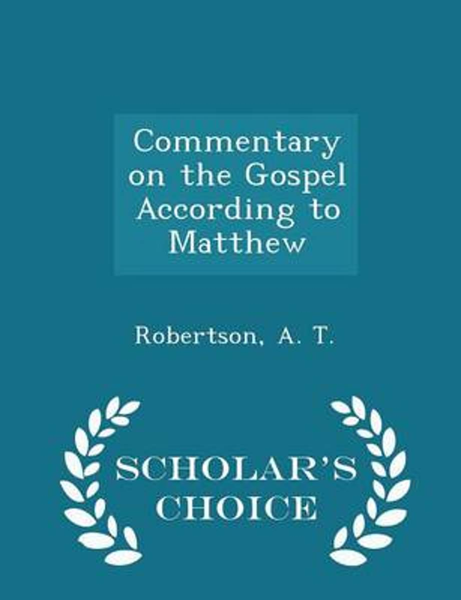 Commentary on the Gospel According to Matthew - Scholar's Choice Edition