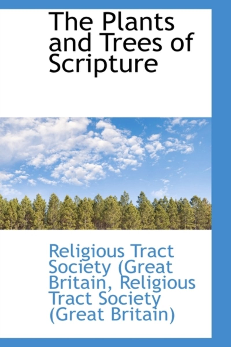 The Plants and Trees of Scripture