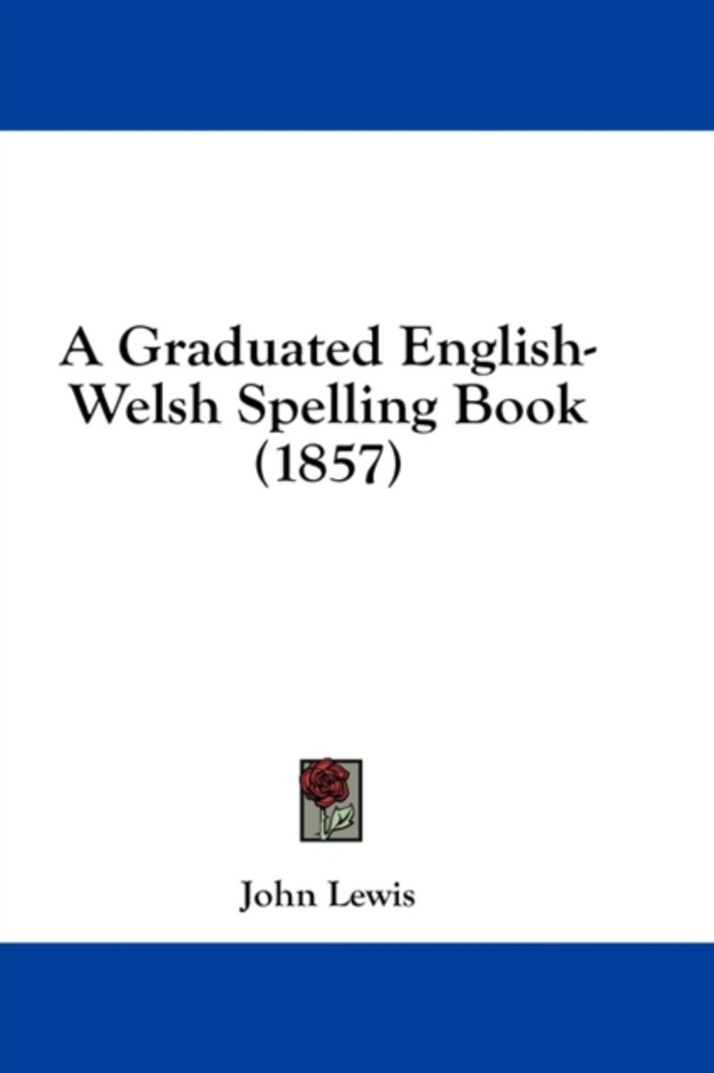 A Graduated English-Welsh Spelling Book (1857)