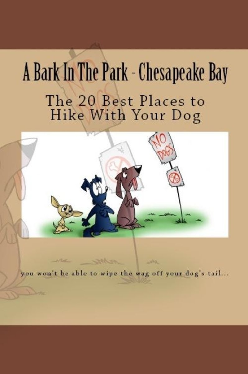A Bark In The Park-Chesapeake Bay: The 20 Best Places To Hike With Your Dog