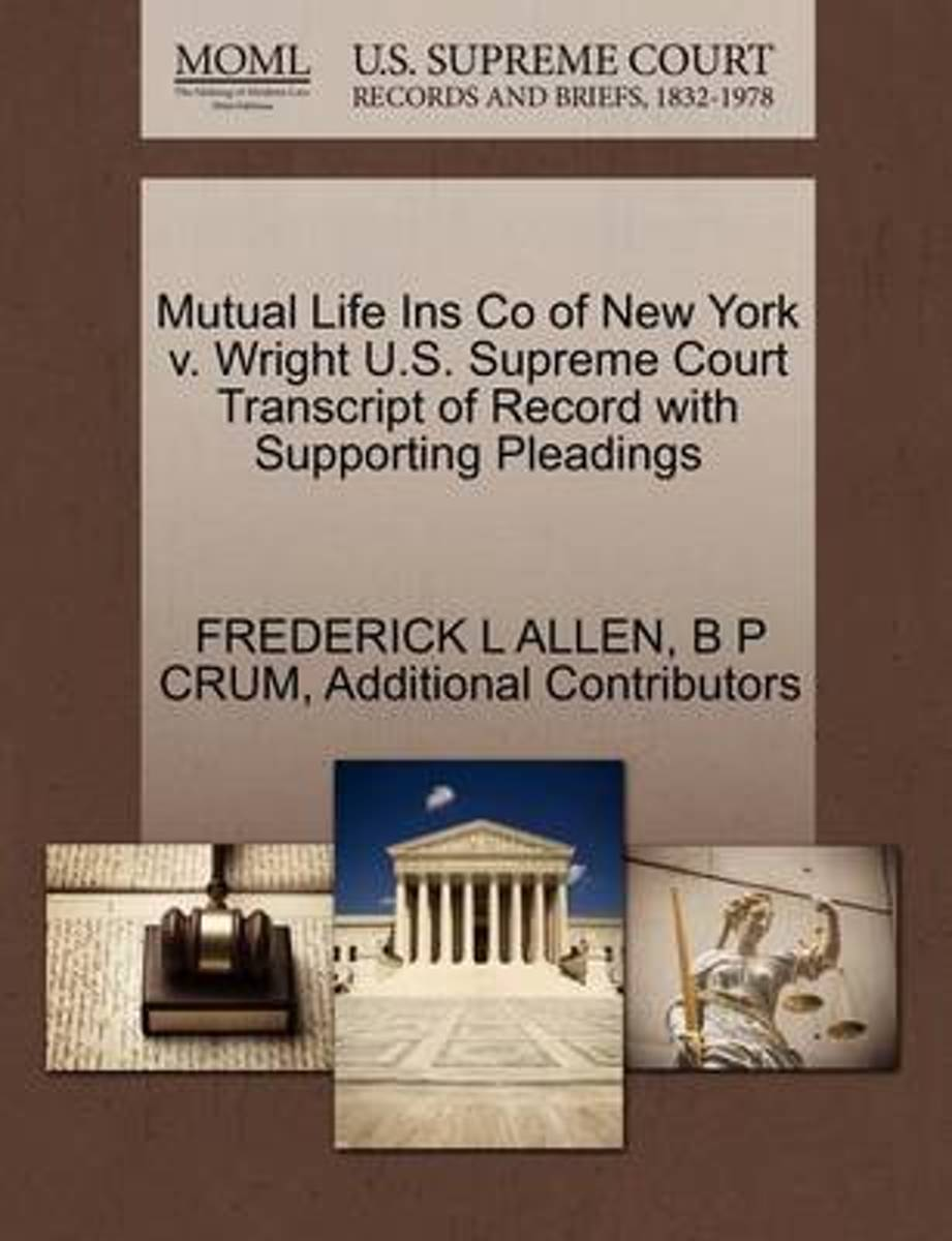 Mutual Life Ins Co of New York V. Wright U.S. Supreme Court Transcript of Record with Supporting Pleadings