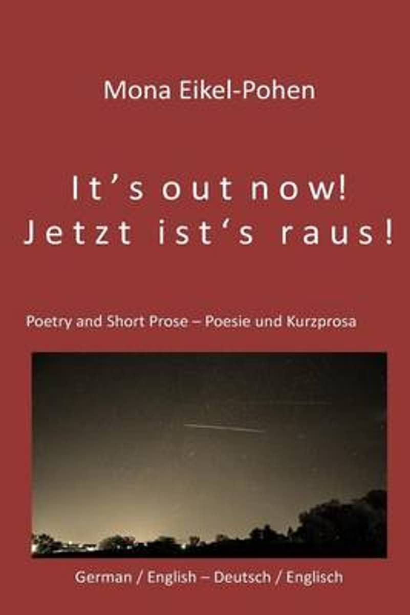 It's Out Now! - Jetzt Ist's Raus!