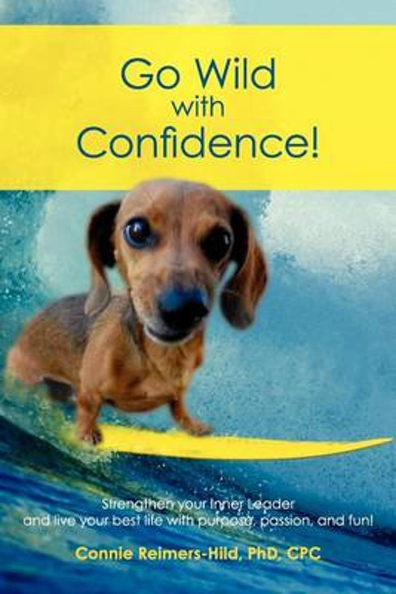 Go Wild with Confidence!