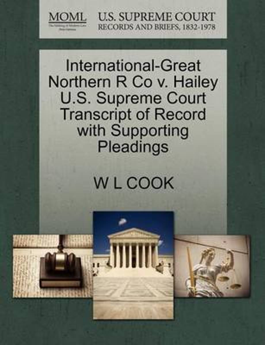 International-Great Northern R Co V. Hailey U.S. Supreme Court Transcript of Record with Supporting Pleadings