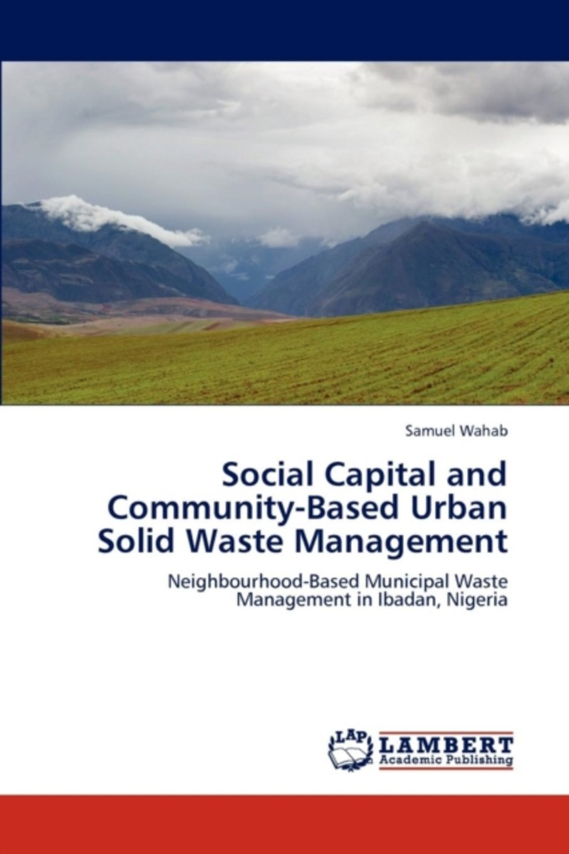Social Capital and Community-Based Urban Solid Waste Management
