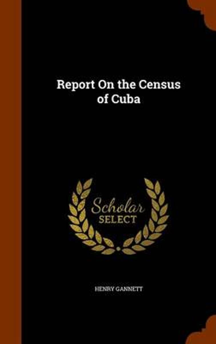 Report on the Census of Cuba