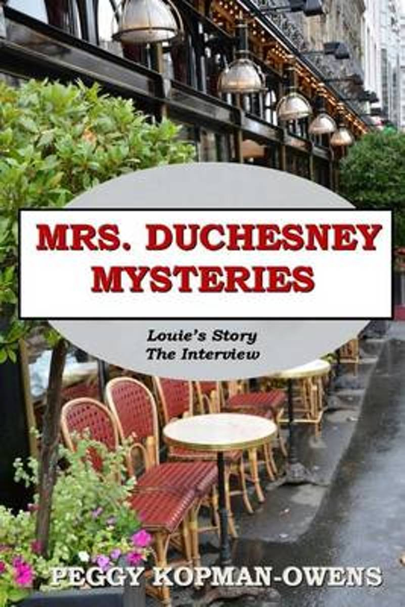 Mrs Duchesney Mysteries Louie's Story - The Interview