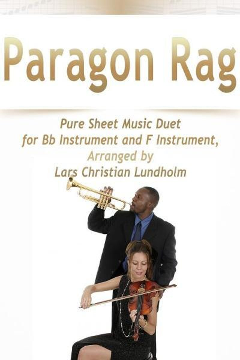 Paragon Rag Pure Sheet Music Duet for Bb Instrument and F Instrument, Arranged by Lars Christian Lundholm