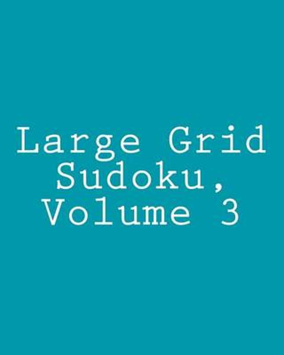 Large Grid Sudoku, Volume 3