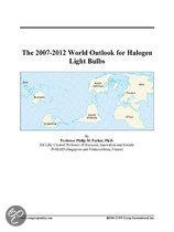 The 2007-2012 World Outlook for Halogen Light Bulbs