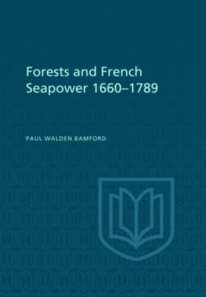 Forests and French Sea Power, 1660-1789