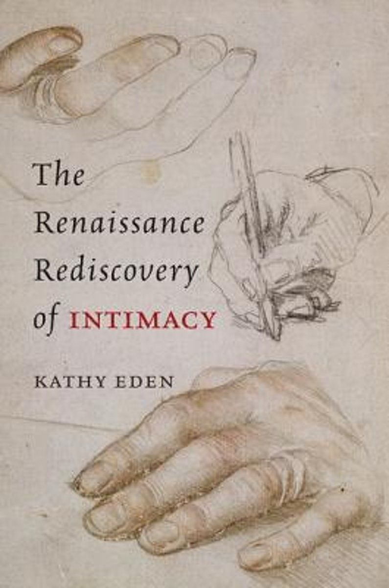 The Renaissance Rediscovery of Intimacy