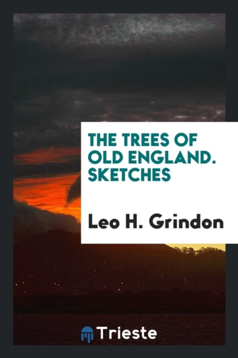 The Trees of Old England. Sketches