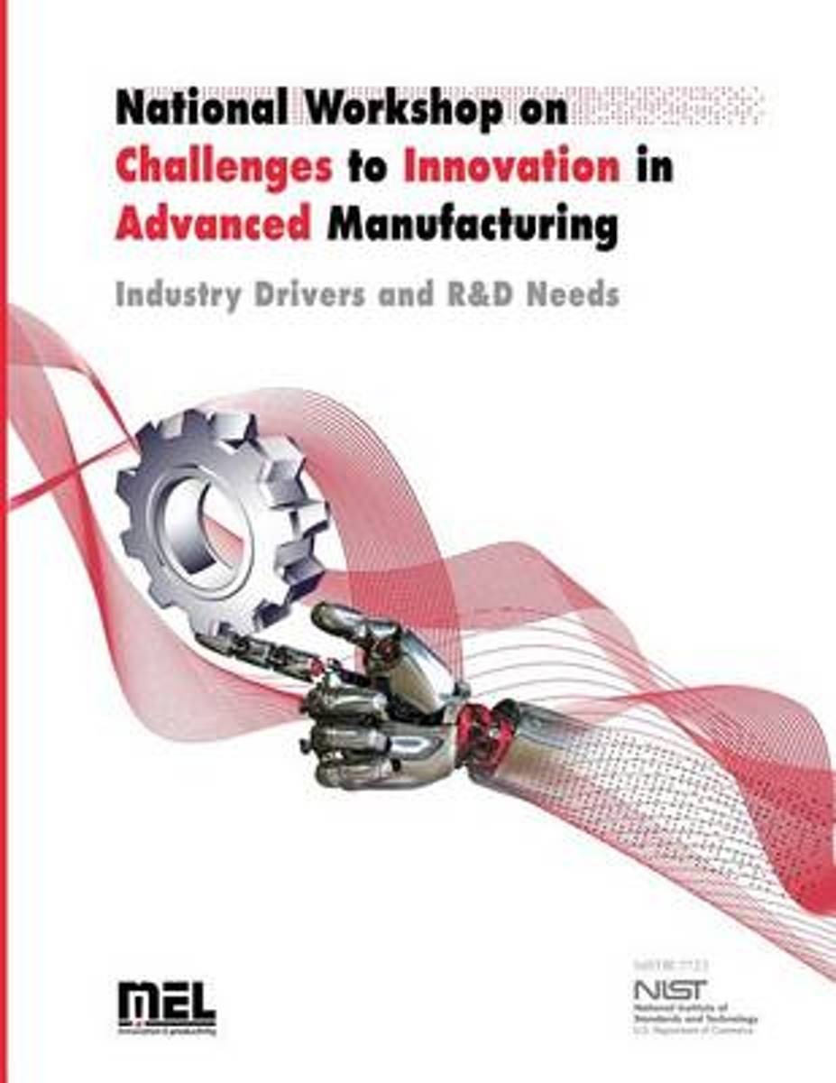 National Workshop on Challenges to Innovation in Advanced Manufacturing