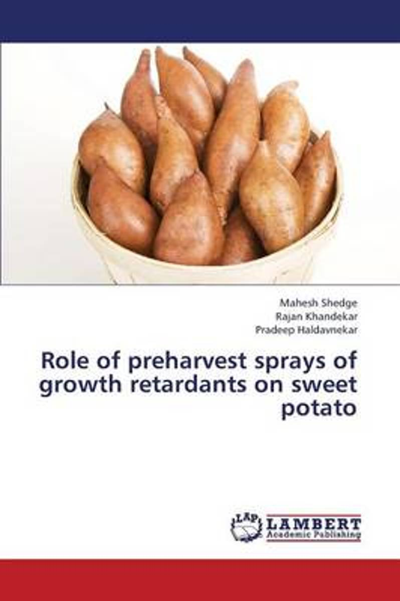 Role of Preharvest Sprays of Growth Retardants on Sweet Potato