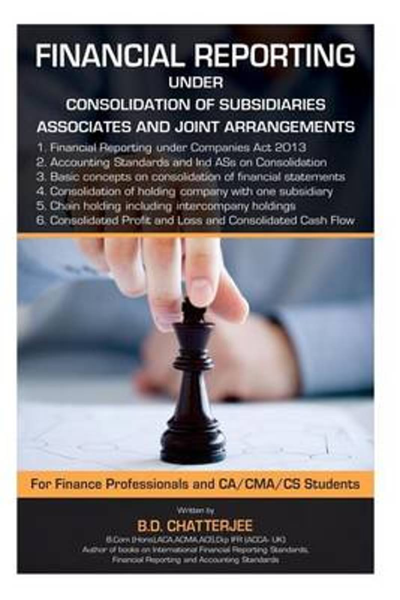 Financial Reporting Under Consolidation of Subsidiaries, Associates And....
