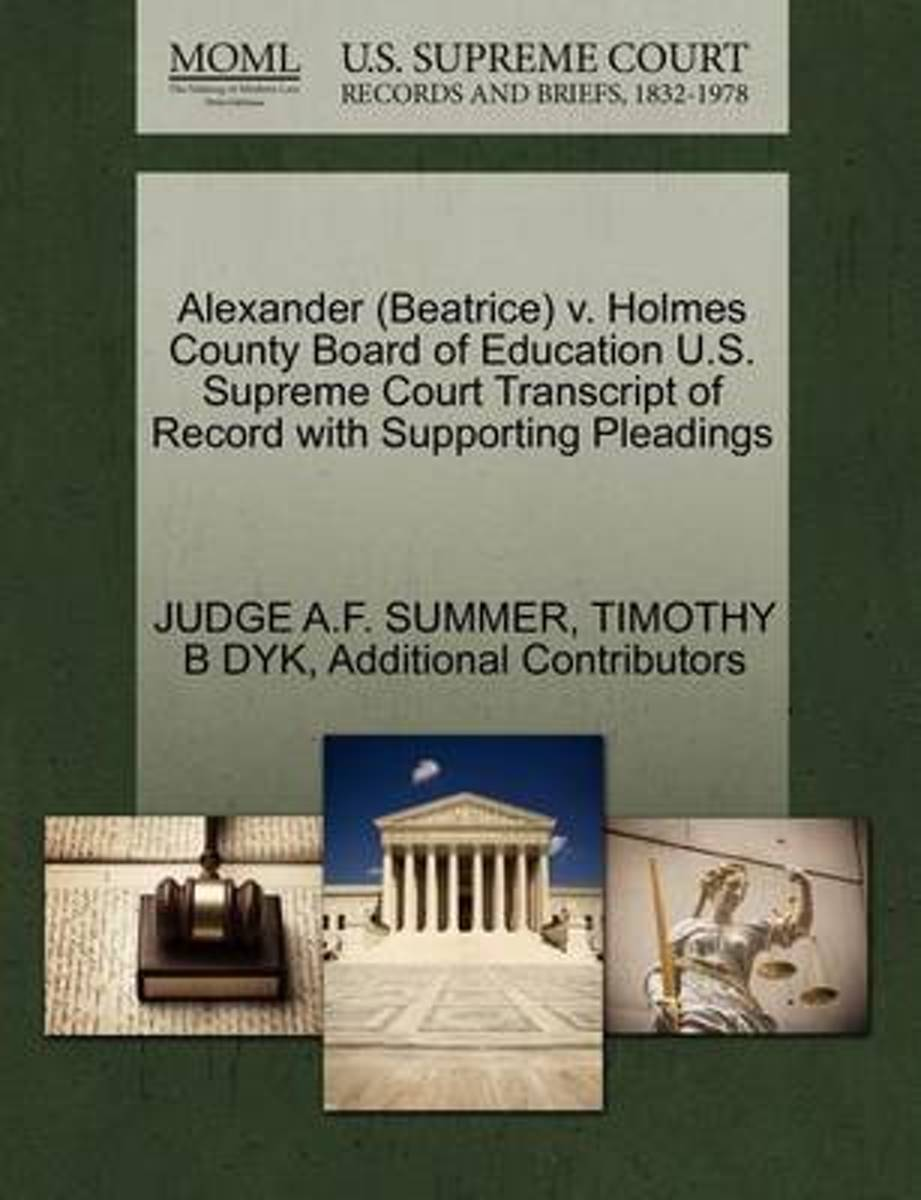 Alexander (Beatrice) V. Holmes County Board of Education U.S. Supreme Court Transcript of Record with Supporting Pleadings