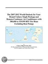 The 2007-2012 World Outlook for Year-Round Unitary Single Package and Remote-Condenser Air Conditioners with 380,000 to 539,999 Btu Per Hour Excluding