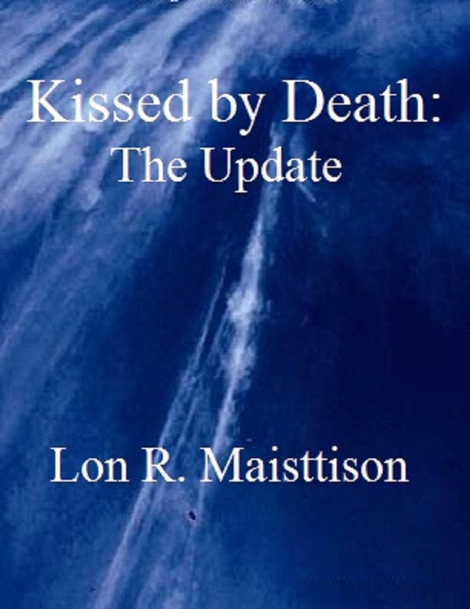 Kissed by Death: The Update