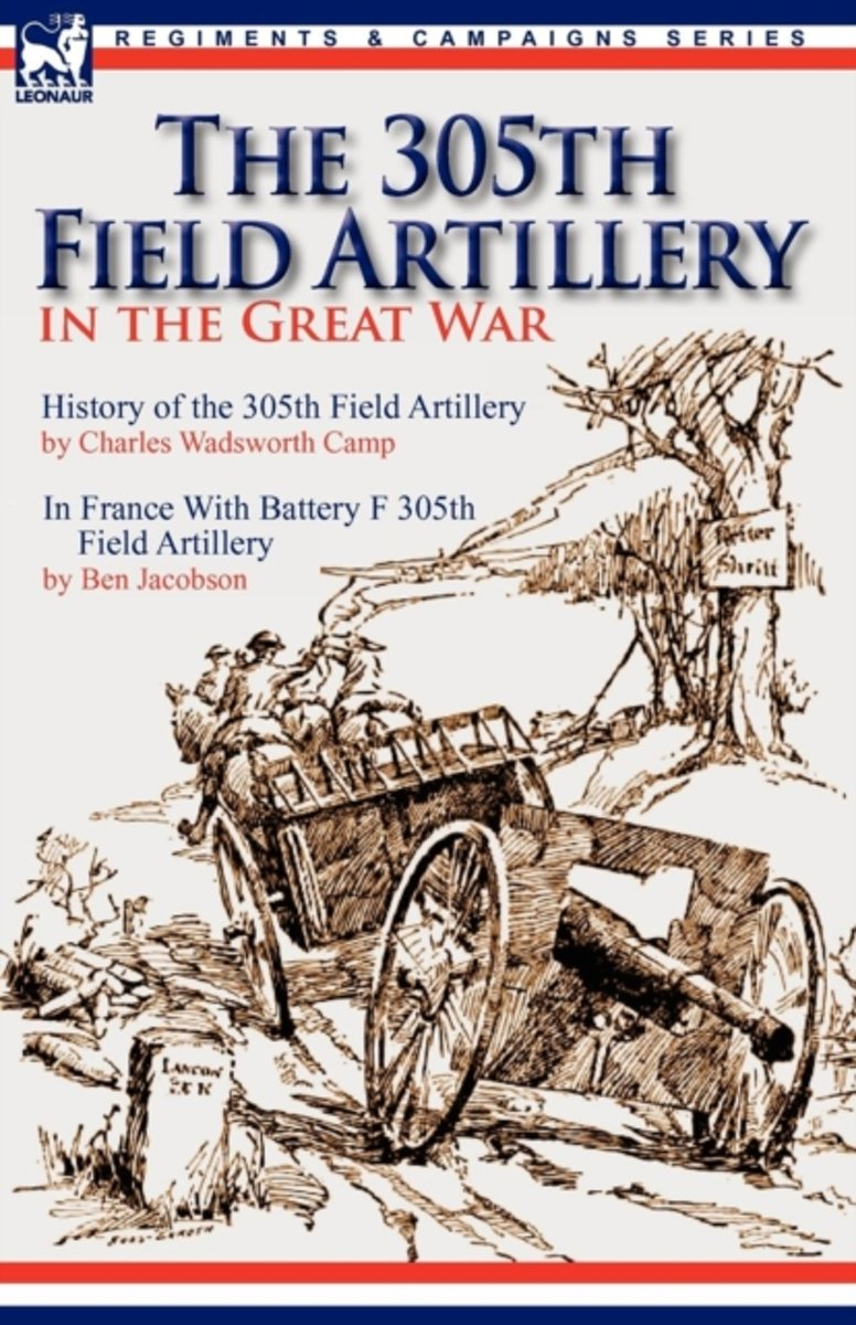 The 305th Field Artillery in the Great War