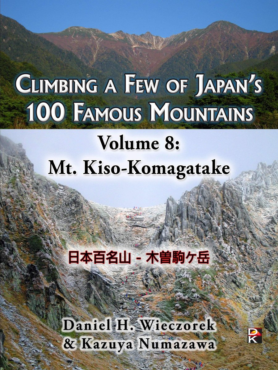 Climbing a Few of Japan's 100 Famous Mountains: Volume 8: Mt. Kiso-Komagatake