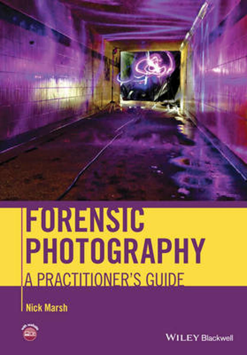 Forensic Photography - Practitioner's Guide